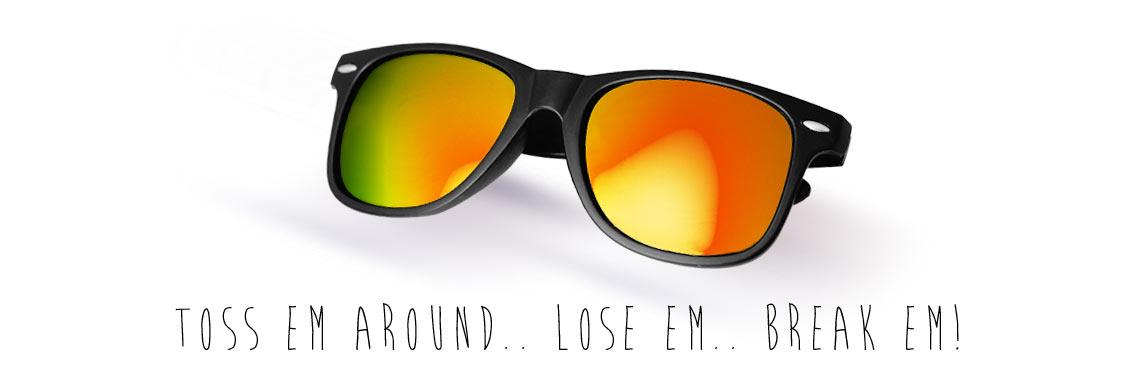 Toss em around.. lose em.. break em!